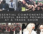 5 Essential Components of Successful Brand Promotion at a Trade Show