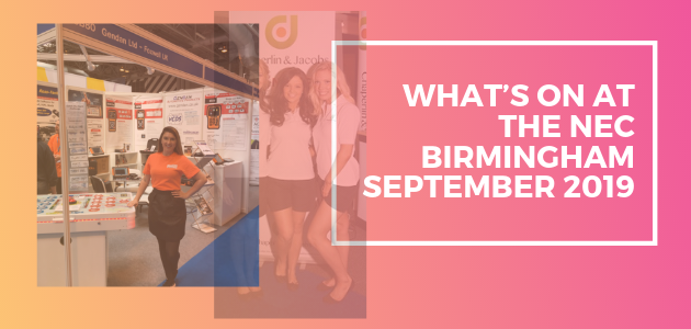 What's On at the NEC Birmingham September 2019