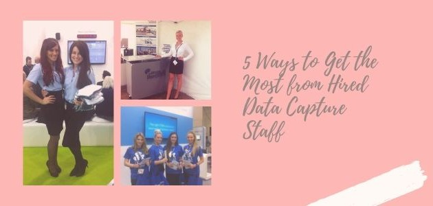 5 Ways to Get the Most from Hired Data Capture Staff