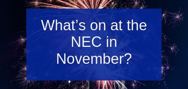 What's on at the NEC November 2019