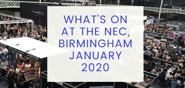 What's On at the NEC, Birmingham January 2020