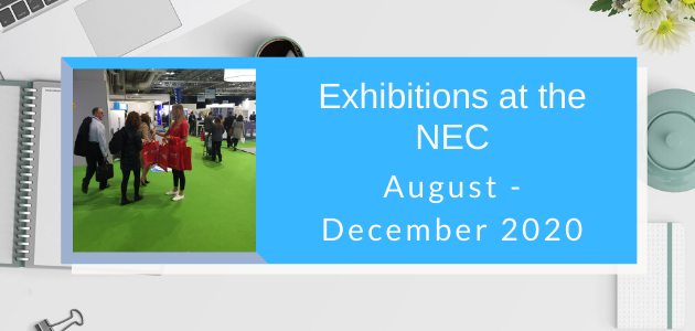 Exhibitions at the NEC Birmingham 2020