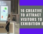 16 Creative Ideas to Attract Visitors to Your Exhibition Booth