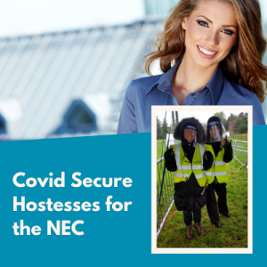 Covid secure hostesses for The NEC
