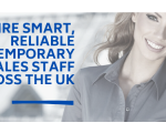 Hire smart, reliable temporary sales staff across the UK
